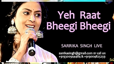 Yeh Raat Bheegi Bheegi (Sarrika Singh)